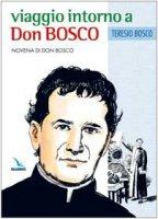 Viaggio intorno a Don Bosco. Novena di Don Bosco - Bosco Teresio