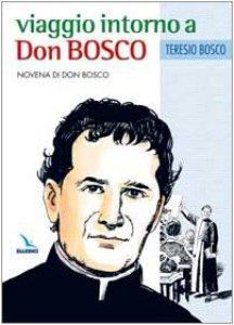 Copertina di 'Viaggio intorno a Don Bosco. Novena di Don Bosco'