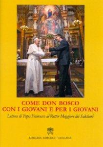 Copertina di 'Come don Bosco, con i giovani e per i giovani'