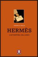 Hermès. L'avventura del lusso - Federico Rocca