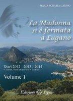 La Madonna si � fermata a Lugano - Maria Rosaria Carino