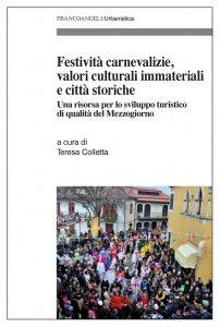 Copertina di 'Festività carnevalizie, valori culturali immateriali e città storiche'