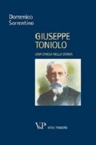 Copertina di 'Giuseppe Toniolo. Una Chiesa nella storia'