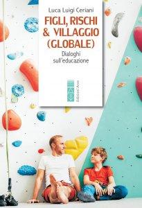Copertina di 'Figli, rischi & villaggio (globale)'