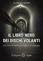 Il libro nero dei dischi volanti - Alfredo Lissoni
