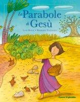 Le parabole di Gesù - Lois Rock, Barbara Vagnozzi