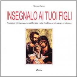 Copertina di 'Insegnalo ai tuoi figli. Famiglia e trasmissione della fede nelle tradizioni ebraica e cristiana'