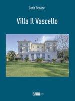 Villa il Vascello. Ediz. a colori - Benocci Carla