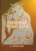 Preghiere miracolose - Ben V. (a cura)