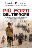 Più forti del terrore - Louis Sako, Laurence Desjoyaux