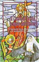 Il cuore di Cristo tempio dell'amore. S. Raffaela Maria Porras y Ayllon e la spiritualità del Sacro Cuore - Taroni Massimiliano
