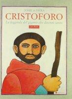 Cristoforo. Un santo gigante - De Paola Tomie