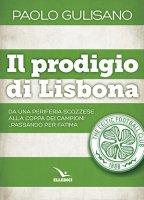 Il prodigio di Lisbona - Paolo Gulisano