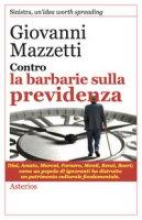 Contro la barbarie sulla previdenza - Mazzetti Giovanni