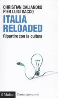 Italia reloaded - Sacco P. Luigi, Caliandro Christian