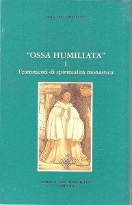 """Copertina di '""""Ossa humiliata"""" - 1 - Frammenti di spiritualità monastica'"""