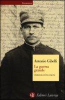 La guerra grande. Storie di gente comune - Gibelli Antonio