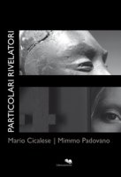 Particolari rivelatori - Padovano Mimmo, Cicalese Mario