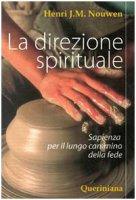 La direzione spirituale. Sapienza per il lungo cammino della fede - Henri J.M. Nouwen