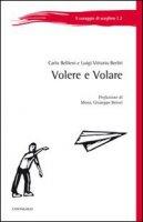 Volere e volare - Carlo Bellieni, Luigi Vittorio Berliri