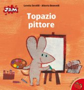 Topazio pittore - Alberto Benevelli, Loretta Serofilli