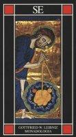 La monadologia - Leibniz Gottfried W.