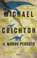Il mondo perduto - Crichton Michael