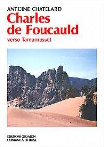Copertina di 'Charles de Foucauld. Verso Tamanrasset'
