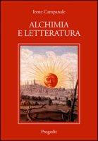 Alchimia e letteratura - Campanale Irene