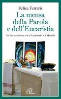 La mensa della Parola e dell'Eucaristia - Felice Ferraris