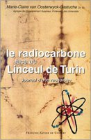 Le radiocarbone face au Linceul de Turin - Marie-Claire von Oosterwyck-Gastuche