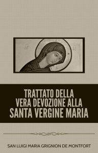 Copertina di 'Trattato della Vera Devozione alla Santa Vergine Maria'