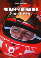 Michael Schumacher. Symply the best - Donazzan Beppe
