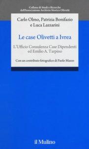 Copertina di 'Le case Olivetti a Ivrea. L'Ufficio Consulenza Case Dipendenti ed Emilio A. Tarpino'