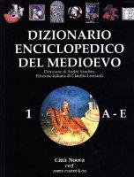 Dizionario enciclopedico del Medioevo [vol_1]