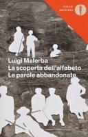 La scoperta dell'alfabeto-Le parole abbandonate - Malerba Luigi