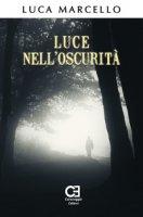 Luce nell'oscurità - Marcello Luca