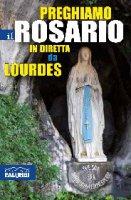 Preghiamo il rosario in diretta da Lourdes