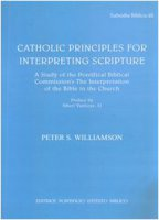 Catholic Principles for Interpreting Scripture. A study of the Pontifical Commission's The Interpretation of the Bible in the Church - Williamson Peter S.