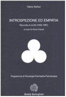 Introspezione ed empatia. Raccolta di scritti (1959-1981) - Kohut Heinz