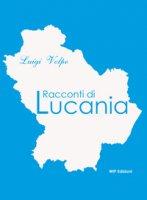 Racconti di Lucania - Volpe Luigi