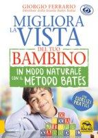 Migliora la vista del tuo bambino in modo naturale con il metodo Bates - Ferrario Giorgio