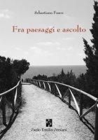 Fra paesaggi e ascolto - Fusco Sebastiano