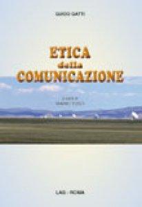 Copertina di 'Etica della comunicazione'