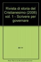Rivista di storia del Cristianesimo (2006) / Scrivere per governare