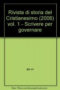 Copertina di 'Rivista di storia del Cristianesimo (2006) / Scrivere per governare'