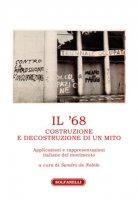 Il '68. Costruzione e decostruzione di un mito. Applicazioni e rappresentazioni italiane del movimento
