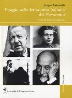 Viaggio nella letteratura italiana del Novecento - Antonielli Sergio