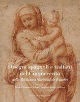 Disegni spagnoli e italiani del Cinquecento della Biblioteca Nacional de España. Ediz. a colori