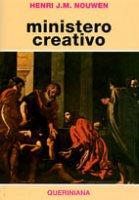 Ministero creativo - Nouwen Henri J.